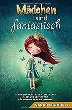 Mädchen sind fantastisch: Kleine Geschichten für Mädchen über Glück und Achtsamkeit (für Mädchen von 6 bis 10 Jahren) (German Edition)