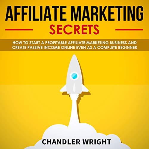 Affiliate Marketing: Secrets cover art