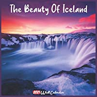 The Beauty Of Iceland 2021 Wall Calendar: Official The Beauty Of Iceland Calendar 2021, 18 Months