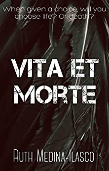 Vita Et Morte by [Ruth Medina-Ilasco]