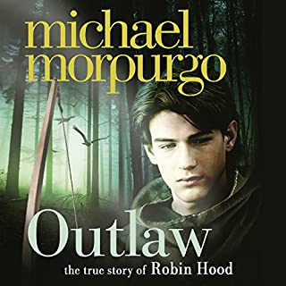 Outlaw     The Story of Robin Hood              By:                                                                                                                                 Michael Morpurgo                               Narrated by:                                                                                                                                 Joe Bor                      Length: 3 hrs and 54 mins     30 ratings     Overall 4.5