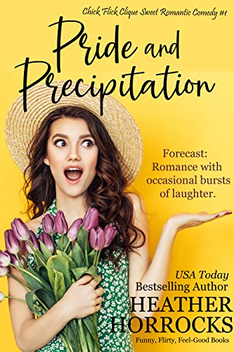 Pride and Precipitation (Chick Flick Clique Sweet Romantic Comedy #1) by [Heather Horrocks]
