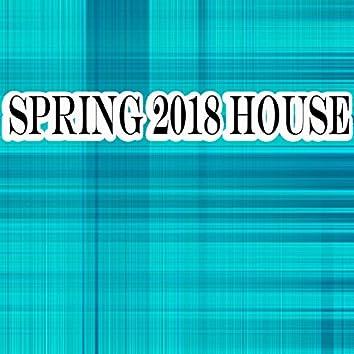 Spring 2018 House