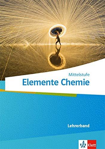 Elemente Chemie Mittelstufe: Lehrerband Klassen 7-10 (Elemente Chemie Mittelstufe. Ausgabe A ab 2019)