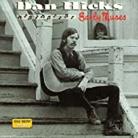 Early Muses by Dan Hicks (1998-11-24)