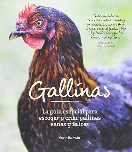 Gallinas: La guía esencial para escoger y criar gallinas sa