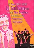 The Four Complete Historic Ed Sullivan Shows featuring the Beatles and other Artists