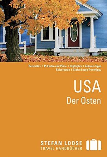 Stefan Loose Reiseführer USA, Der Osten: mit Reiseatlas