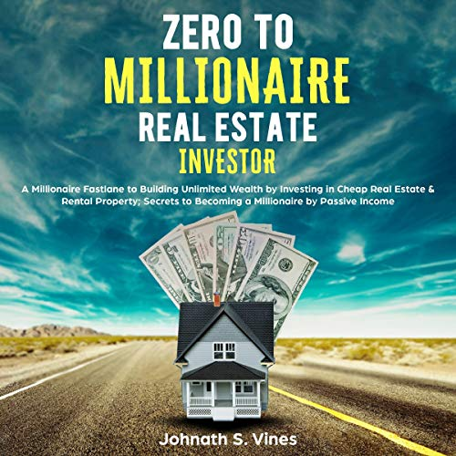 Zero to Millionaire Real Estate Investor cover art