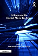 Britpop and the English Music Tradition (Ashgate Popular and Folk Music Series)