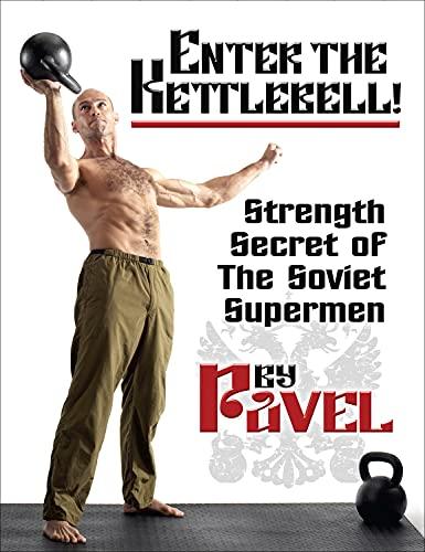 kettlebell libri Enter the Kettlebell!: Strength Secret of the Soviet Supermen