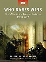Who Dares Wins: The SAS and the Iranian Embassy Siege 1980 (Raid) by Gregory Fremont-Barnes Pete Winner(2009-10-20)