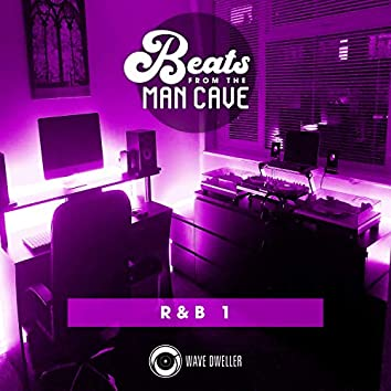 Beats from the Man Cave (R & B 1)