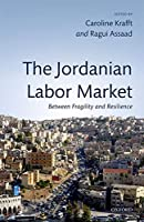 The Jordanian Labor Market: Between Fragility and Resilience