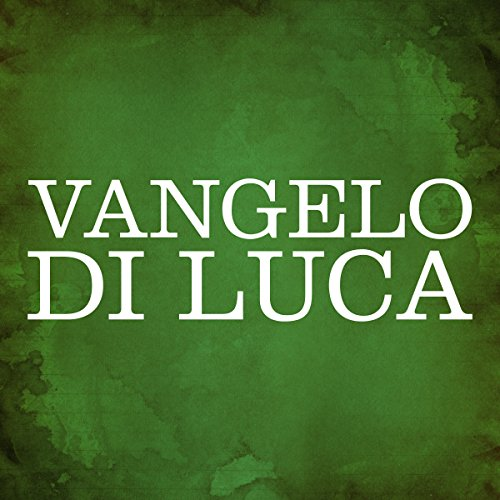 Vangelo di Luca [Gospel of Luke] audiobook cover art