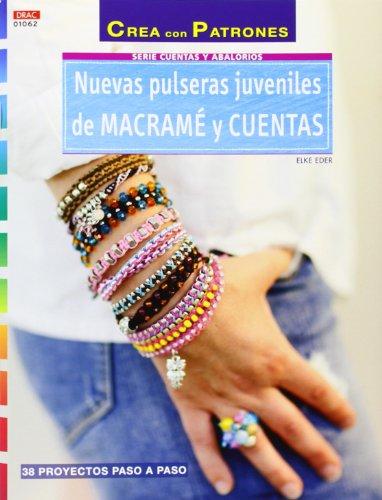 Crea Con Patrones. Serie Abalorios 62. Nuevas Pulseras Juveniles De Macramé Y Cuentas