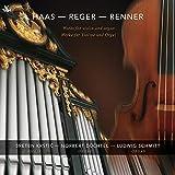 Werke für Violine & Orgel von Haas, Reger & Renner