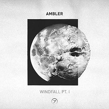 Windfall, Pt. 1
