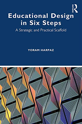 Educational Design in Six Steps: A Strategic and Practical Scaffold (English Edition)