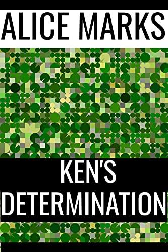 Ken's Determination: A Shrunken Man Story (Lucy Lloyd Book 1)
