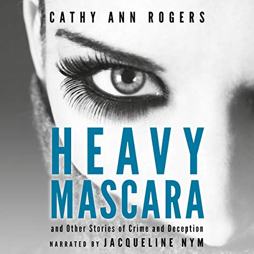 Heavy Mascara: A Collection of Short Stories