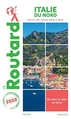 Guide du Routard Italie du Nord 2020: (Sans Toscane, Ombrie, lacs italiens et Venise - sans Milan)