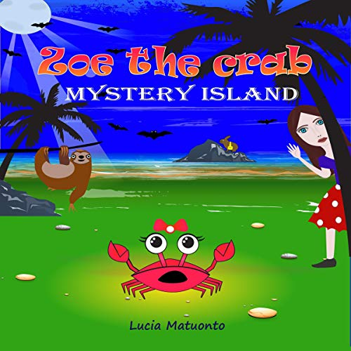 Zoe the Crab - Mystery Island Audiobook By Lucia Matuonto cover art