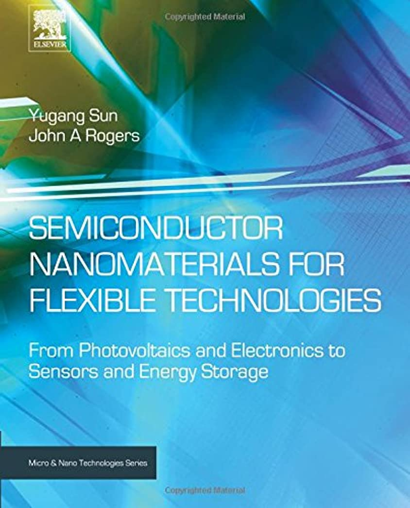 副詞数字意欲Semiconductor Nanomaterials for Flexible Technologies: From Photovoltaics and Electronics to Sensors and Energy Storage (Micro and Nano Technologies)