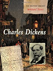 Charles Dickens (British Library Writers\' Lives)