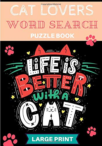 Cat Lovers Word Search: Life is Better With a Cat   60...
