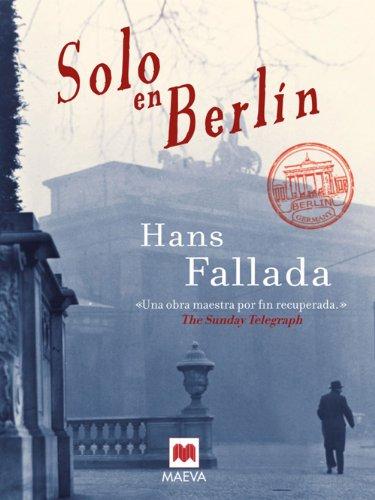 Solo en Berlín: La recuperación de una obra maestra de las letras alemanas. (Éxitos literarios) (Spanish Edition)