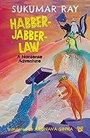 Habber-Jabber-Law: A Nonsense Adventure