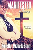 Manifested Plans: God Leads, You Follow