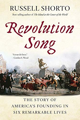 Download Revolution Song: The Story of America's Founding in Six Remarkable Lives 0393356213