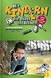 Mit Kindern die Bibel entdecken Band 3: Schwerpunkt Johannes-Evangelium: Schwerpunktthema: Das Leben Jesu nach dem Johannes-Evangelium - Christiane Volkmann