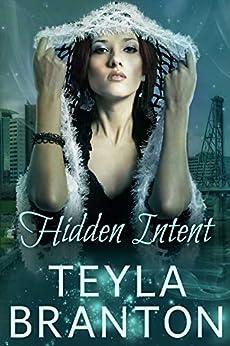 Hidden Intent: An Autumn Rain Mystery (Imprints Book 7) by [Teyla Branton]