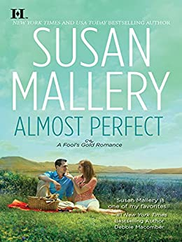 Almost Perfect (Fool's Gold Book 2) by [Susan Mallery]
