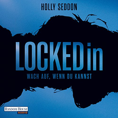 Locked in: Wach auf, wenn du kannst                   By:                                                                                                                                 Holly Seddon                               Narrated by:                                                                                                                                 Marie Bierstedt,                                                                                        Simon Jäger,                                                                                        Anna Carlsson,                   and others                 Length: 11 hrs and 4 mins     1 rating     Overall 5.0