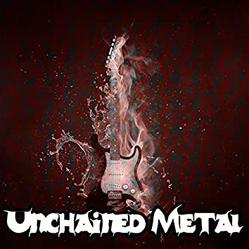 Unchained Metal