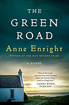 The Green Road: A Novel by [Anne Enright]
