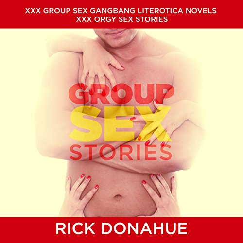 Group Sex Stories, XXX Group Sex Gangbang audiobook cover art