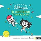La confiance et l'estime de soi - 3 Histoires pour les faire grandir - Isabelle Filliozat...