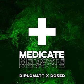 Medicate (feat. Dosed)