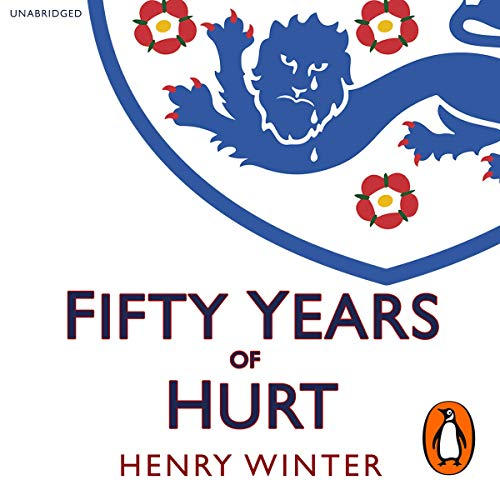 Fifty Years of Hurt                   By:                                                                                                                                 Henry Winter                               Narrated by:                                                                                                                                 Charlie Anson                      Length: 14 hrs and 3 mins     Not rated yet     Overall 0.0