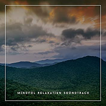 Mindful Relaxation Soundtrack