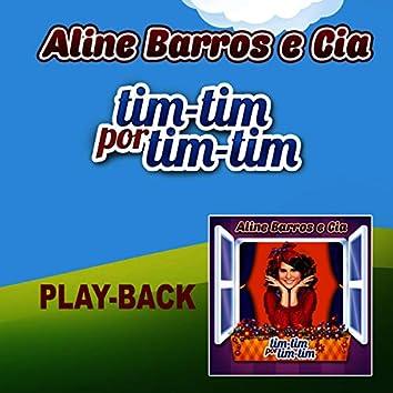 Aline Barros e Cia Tim-Tim por Tim-Tim (Playback)