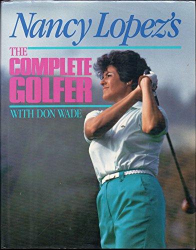 Nancy Lopez's the Complete Golfer