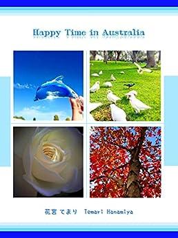 [花宮てまり]のHappy Time in Australia