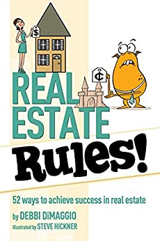 Real Estate Rules!: 52 Ways to Achieve Success in Real Estate by [Debbi DiMaggio]