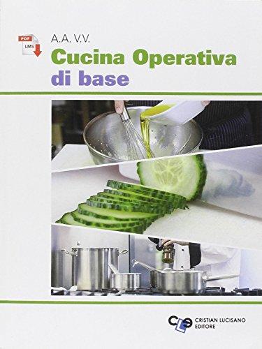 Cucina operativa di base. Con e-book. Per gli Ist. professionali alberghieri